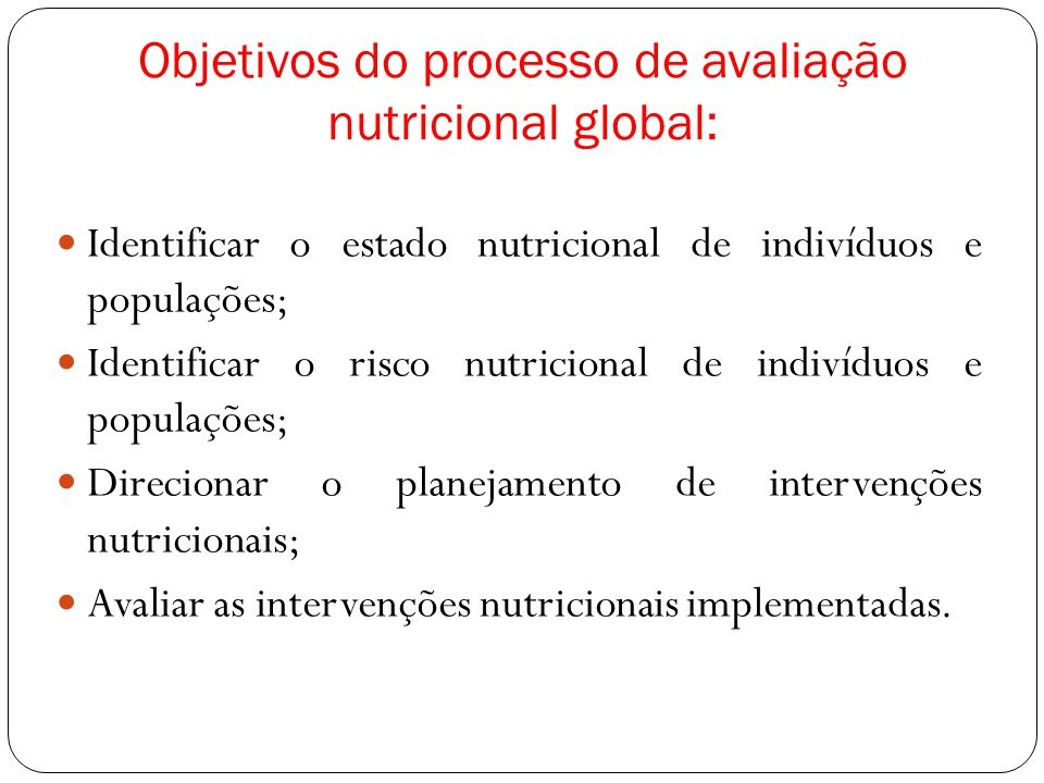 Objetivos do processo de avaliação nutricional global: