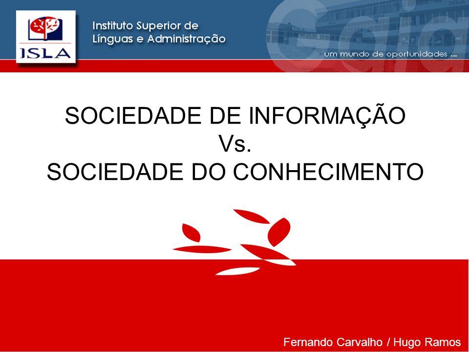 SOCIEDADE DE INFORMAÇÃO Vs. SOCIEDADE DO CONHECIMENTO