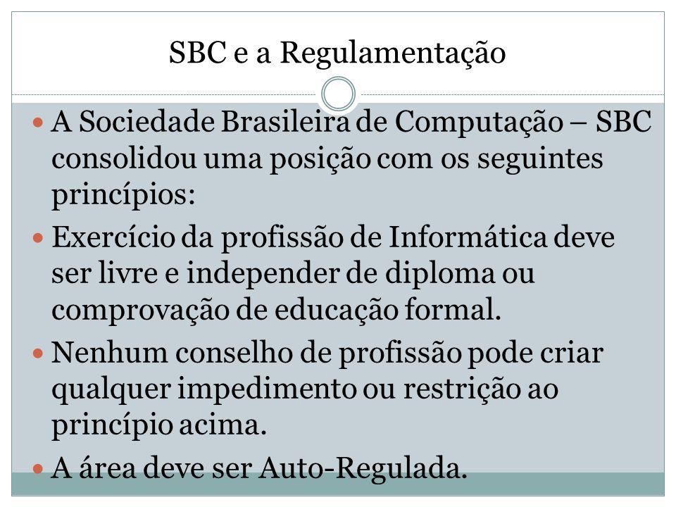 SBC e a RegulamentaçãoA Sociedade Brasileira de Computação – SBC consolidou uma posição com os seguintes princípios: