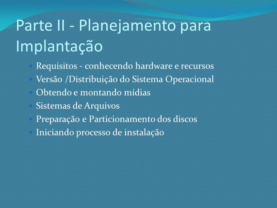 Parte II - Planejamento para Implantação
