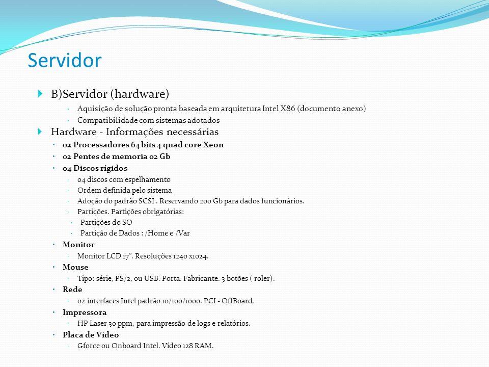 Servidor B)Servidor (hardware) Hardware - Informações necessárias