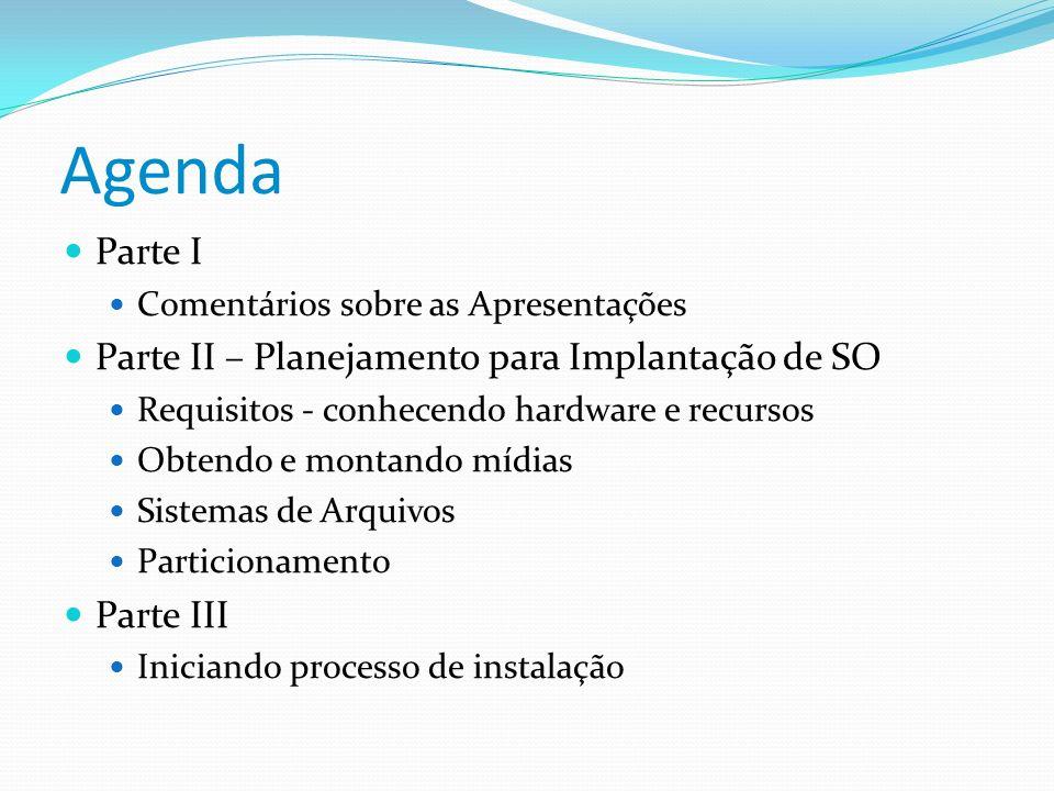 Agenda Parte I Parte II – Planejamento para Implantação de SO
