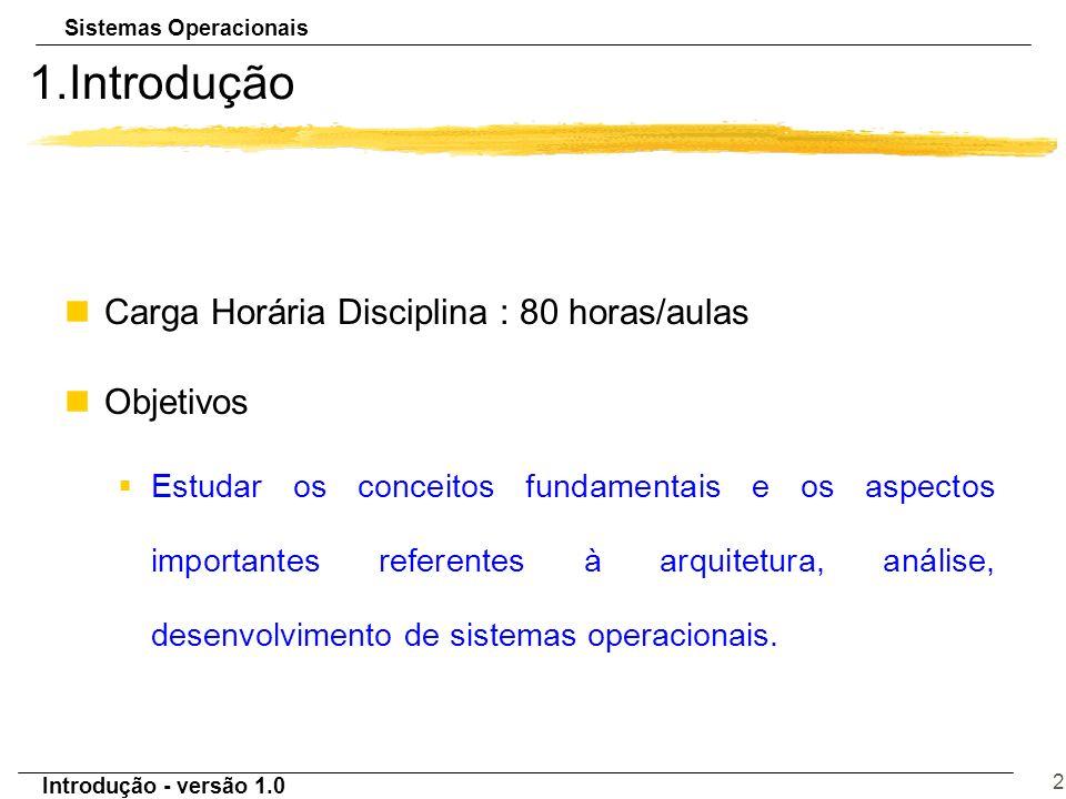 1.Introdução Carga Horária Disciplina : 80 horas/aulas Objetivos