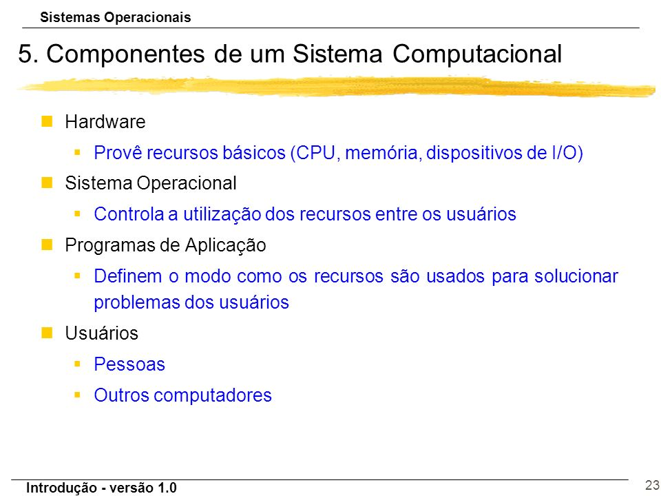 5. Componentes de um Sistema Computacional