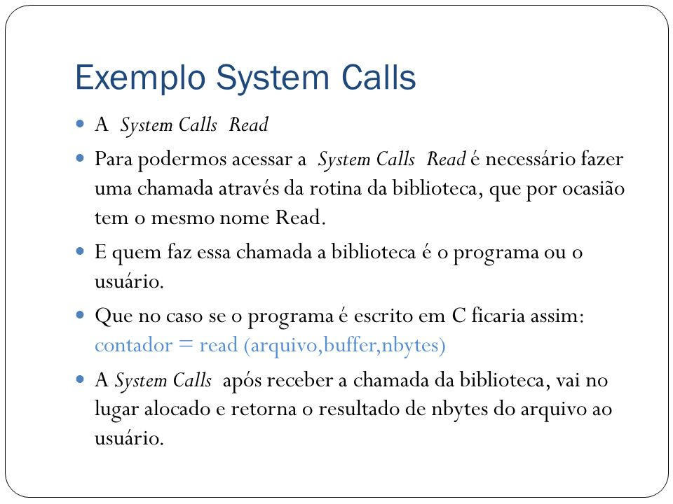 Exemplo System Calls A System Calls Read