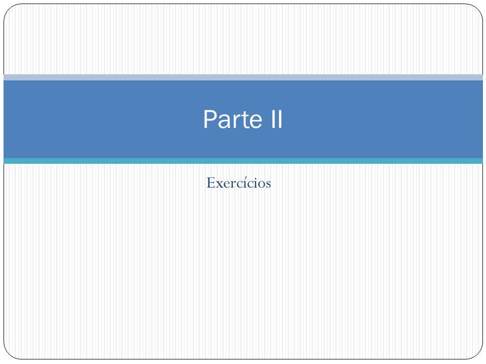 Parte II Exercícios