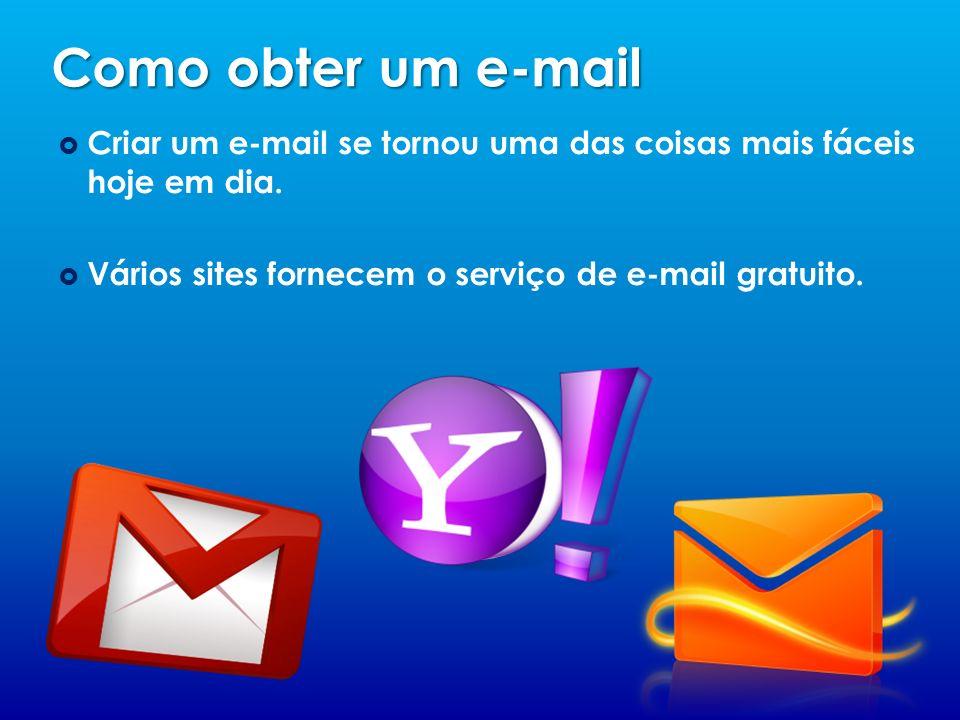 Como obter um e-mailCriar um e-mail se tornou uma das coisas mais fáceis hoje em dia.