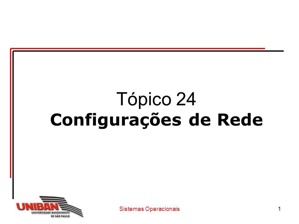 Tópico 24 Configurações de Rede