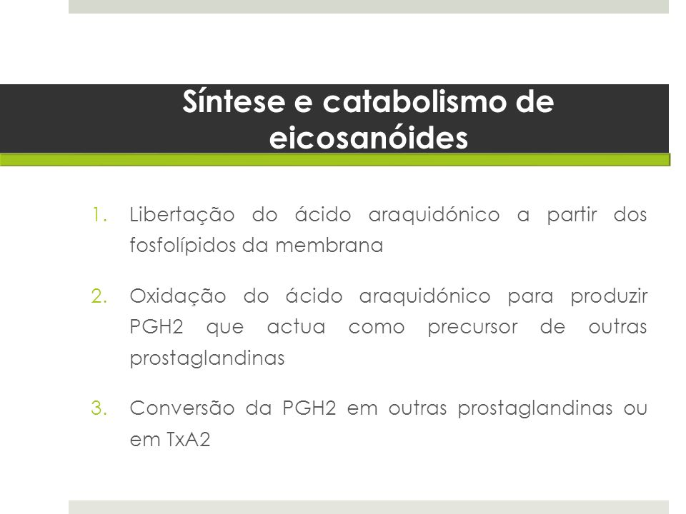 Síntese e catabolismo de eicosanóides