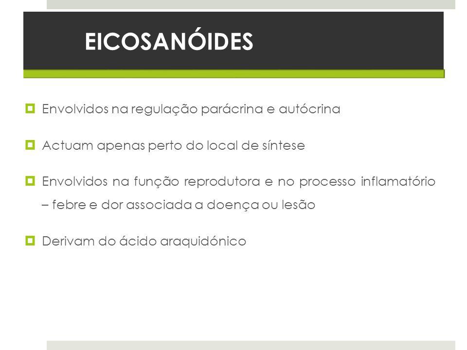 EICOSANÓIDES Envolvidos na regulação parácrina e autócrina