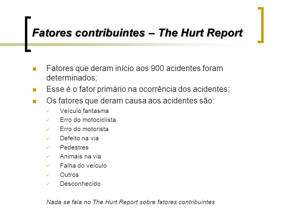 Fatores contribuintes – The Hurt Report