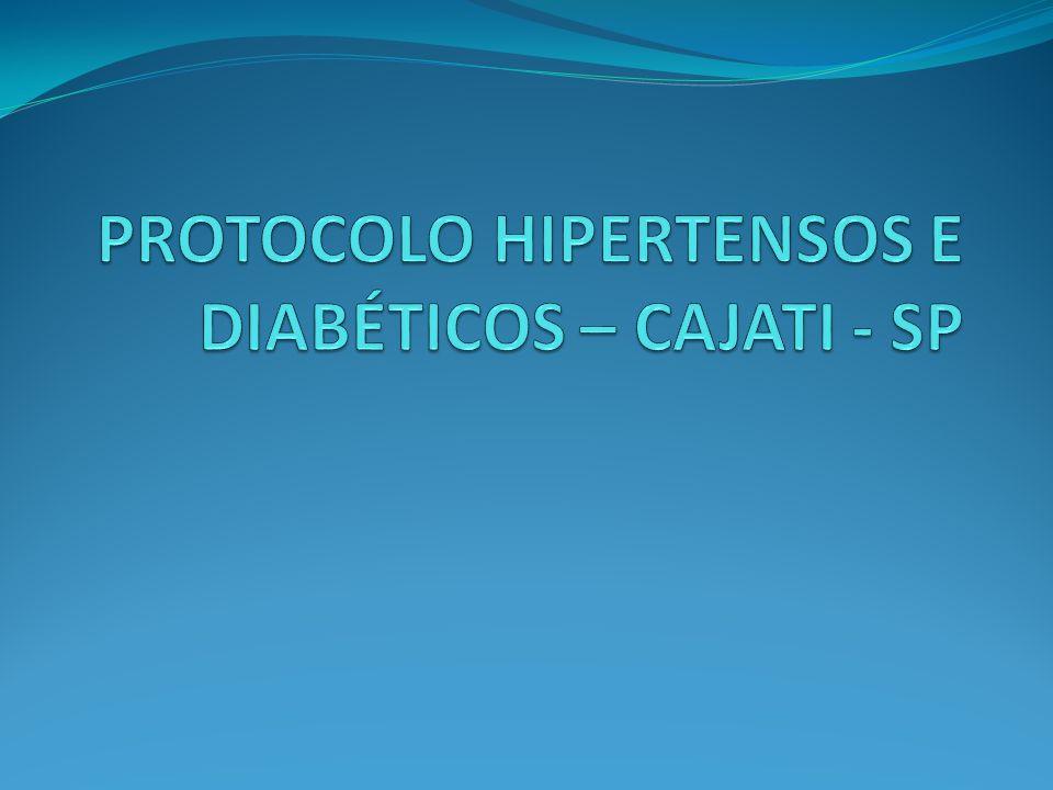 PROTOCOLO HIPERTENSOS E DIABÉTICOS – CAJATI - SP