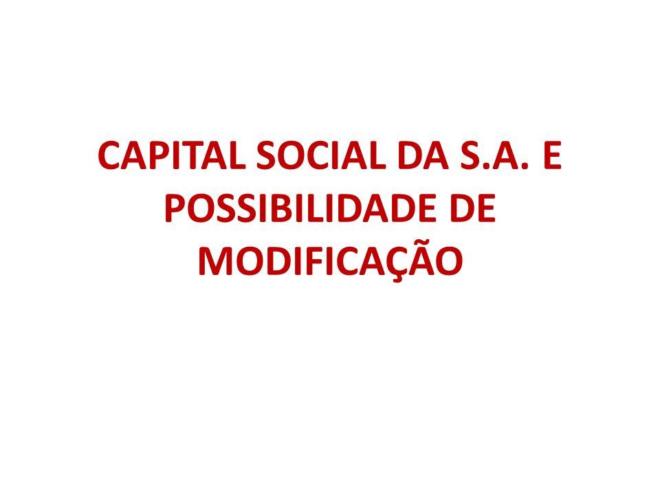 CAPITAL SOCIAL DA S.A. E POSSIBILIDADE DE MODIFICAÇÃO