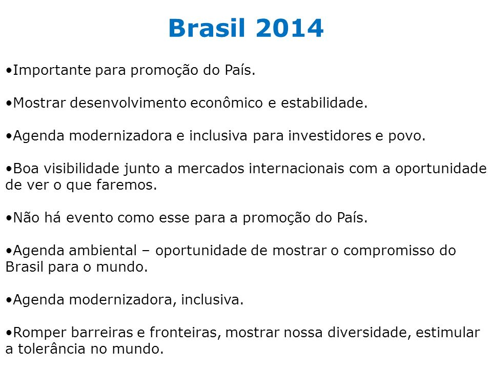 Brasil 2014 Importante para promoção do País.