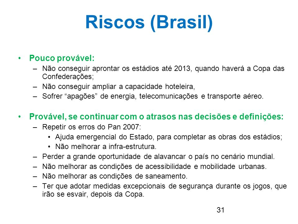 Riscos (Brasil) Pouco provável: