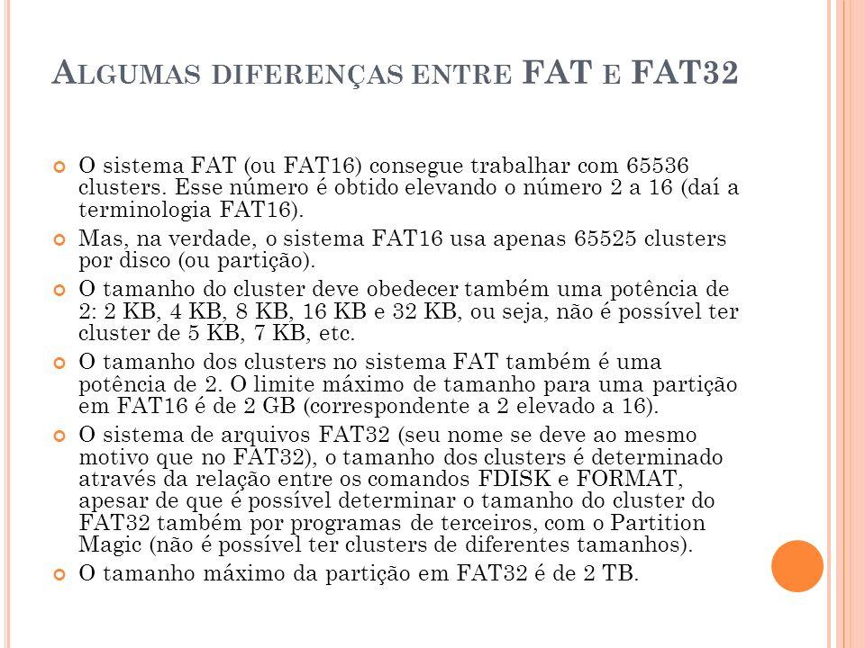 Algumas diferenças entre FAT e FAT32