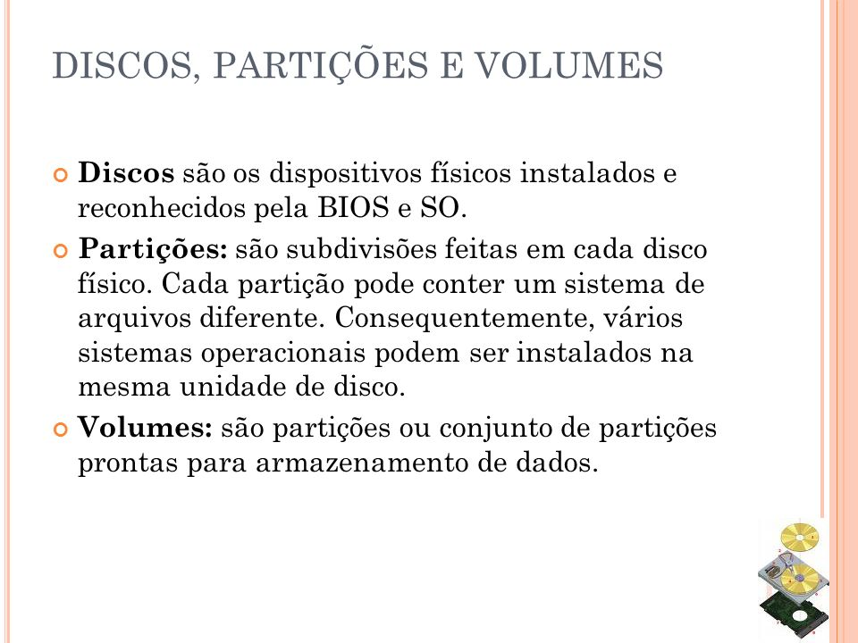 DISCOS, PARTIÇÕES E VOLUMES