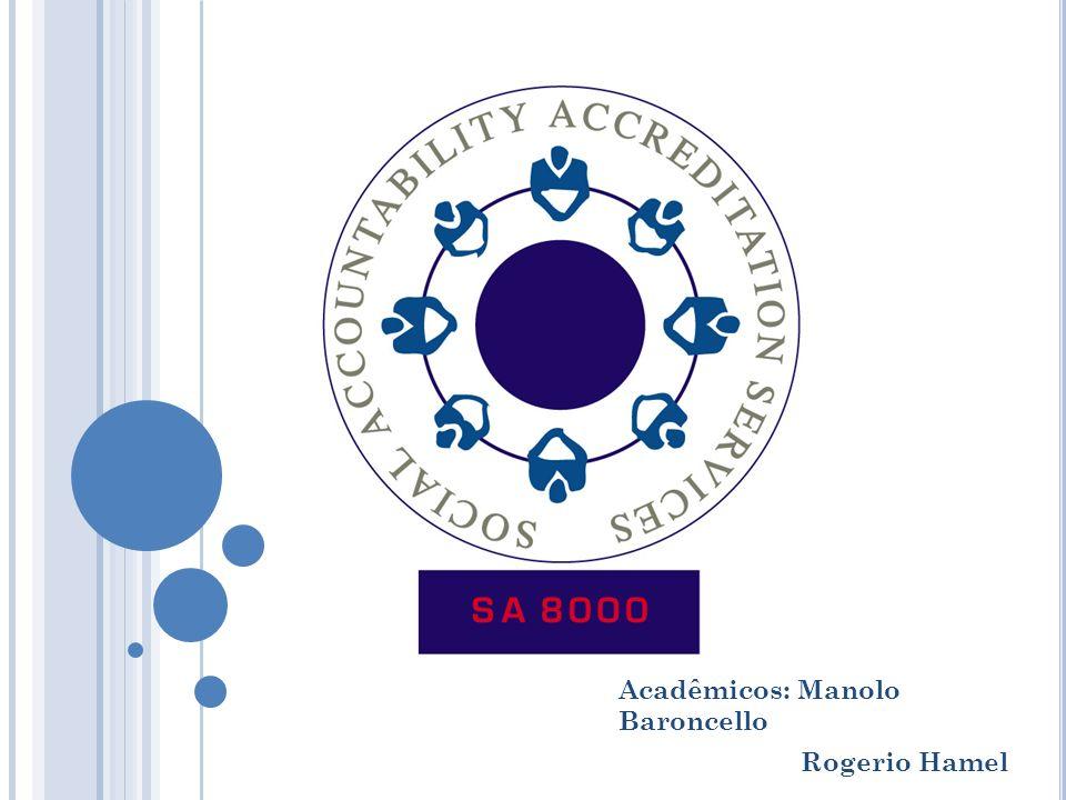 Acadêmicos: Manolo Baroncello Rogerio Hamel