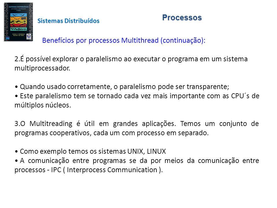 Benefícios por processos Multithread (continuação):