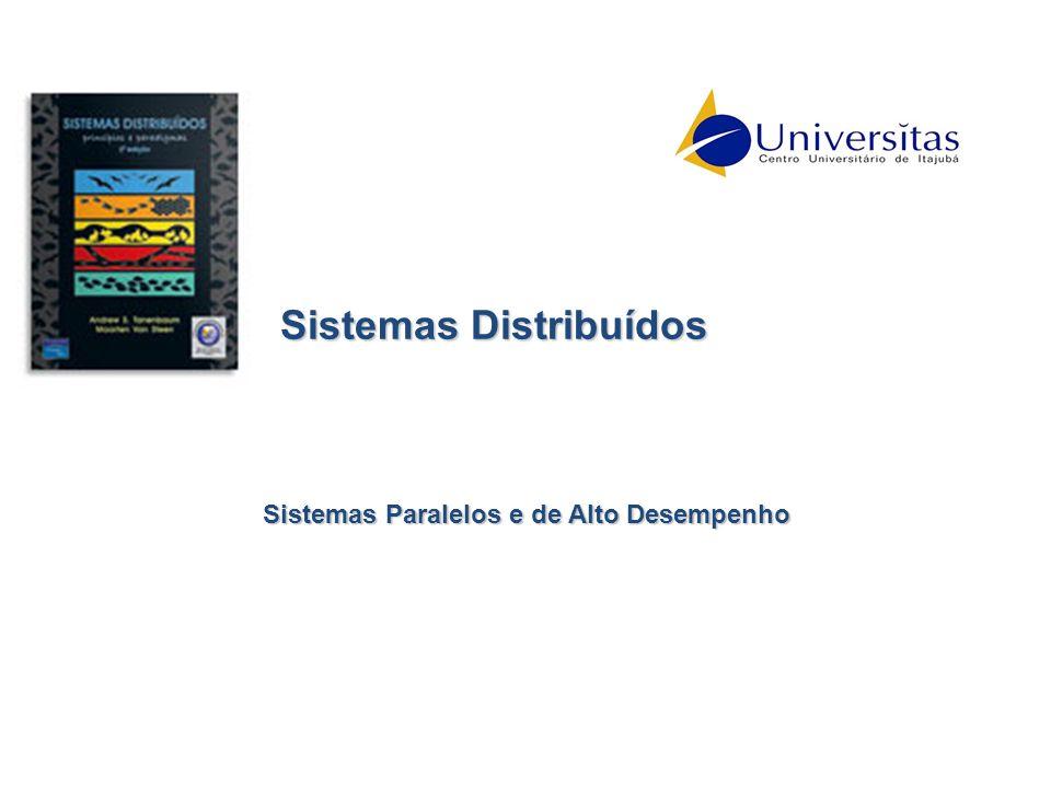Sistemas Distribuídos Sistemas Paralelos e de Alto Desempenho