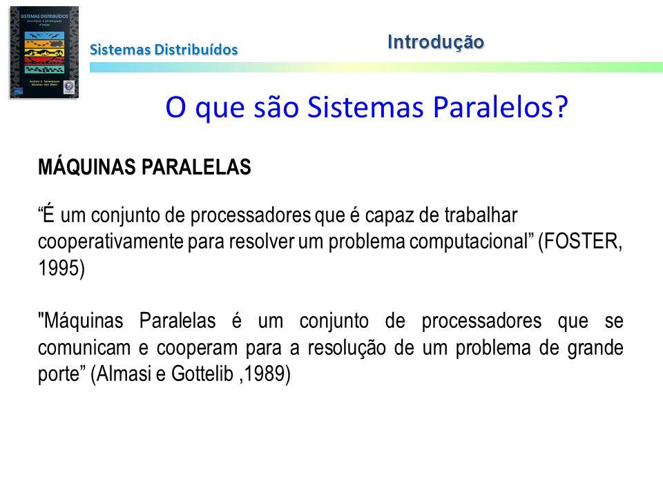 O que são Sistemas Paralelos