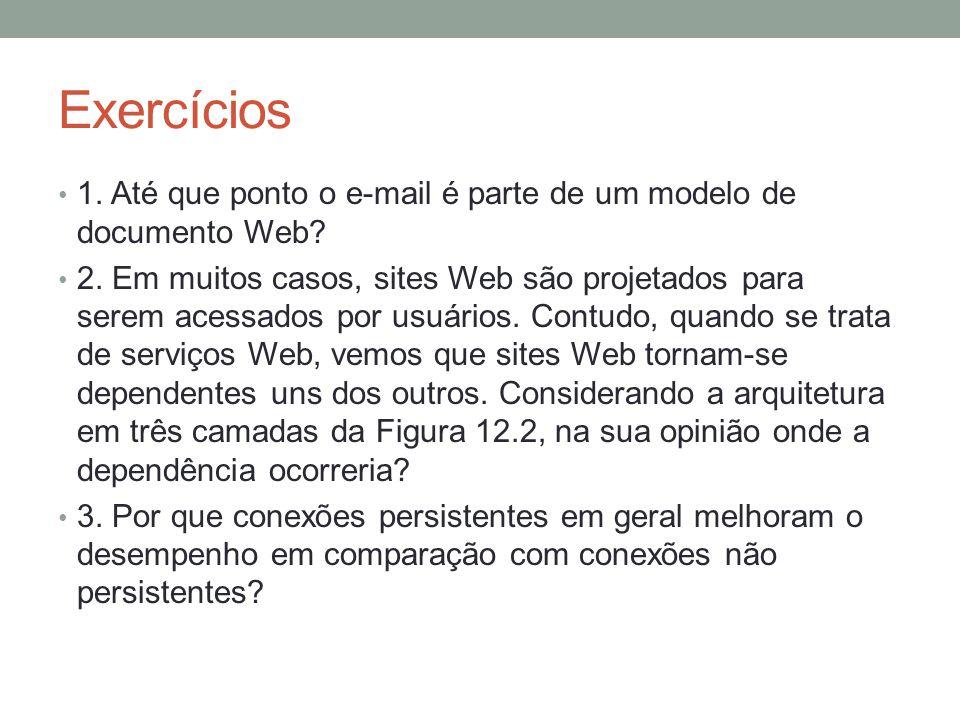 Exercícios 1. Até que ponto o e-mail é parte de um modelo de documento Web