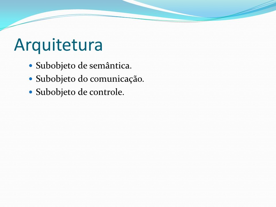 Arquitetura Subobjeto de semântica. Subobjeto do comunicação.