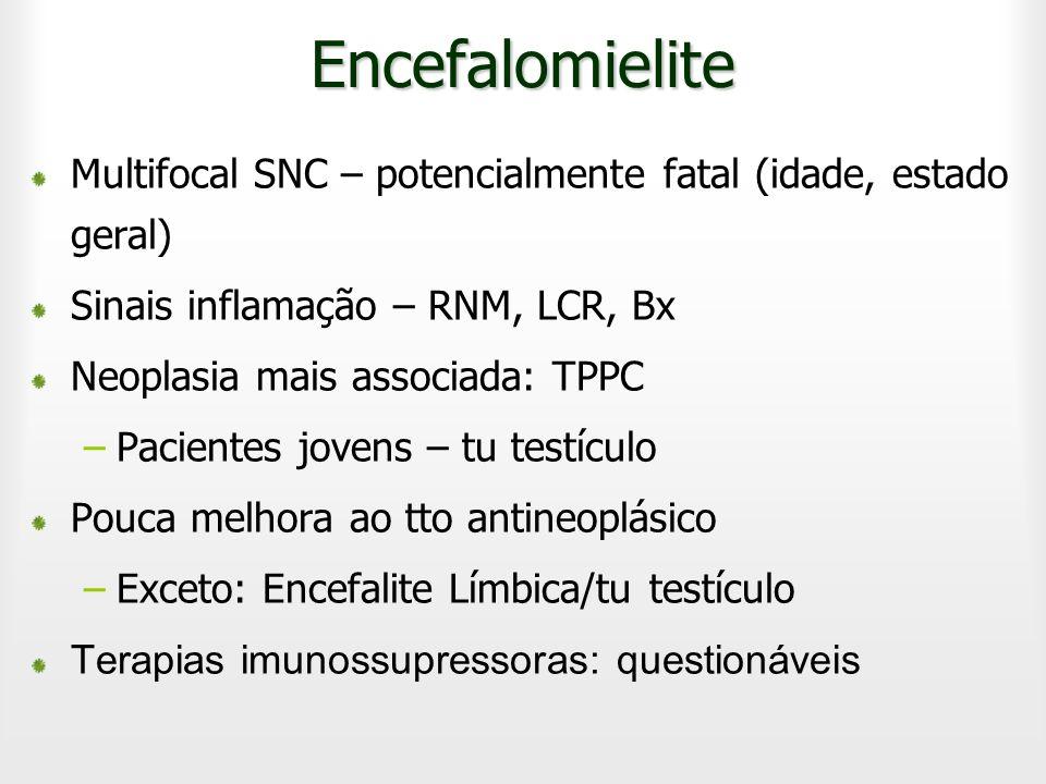 EncefalomieliteMultifocal SNC – potencialmente fatal (idade, estado geral) Sinais inflamação – RNM, LCR, Bx.