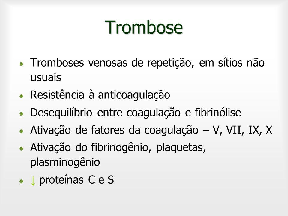 Trombose Tromboses venosas de repetição, em sítios não usuais