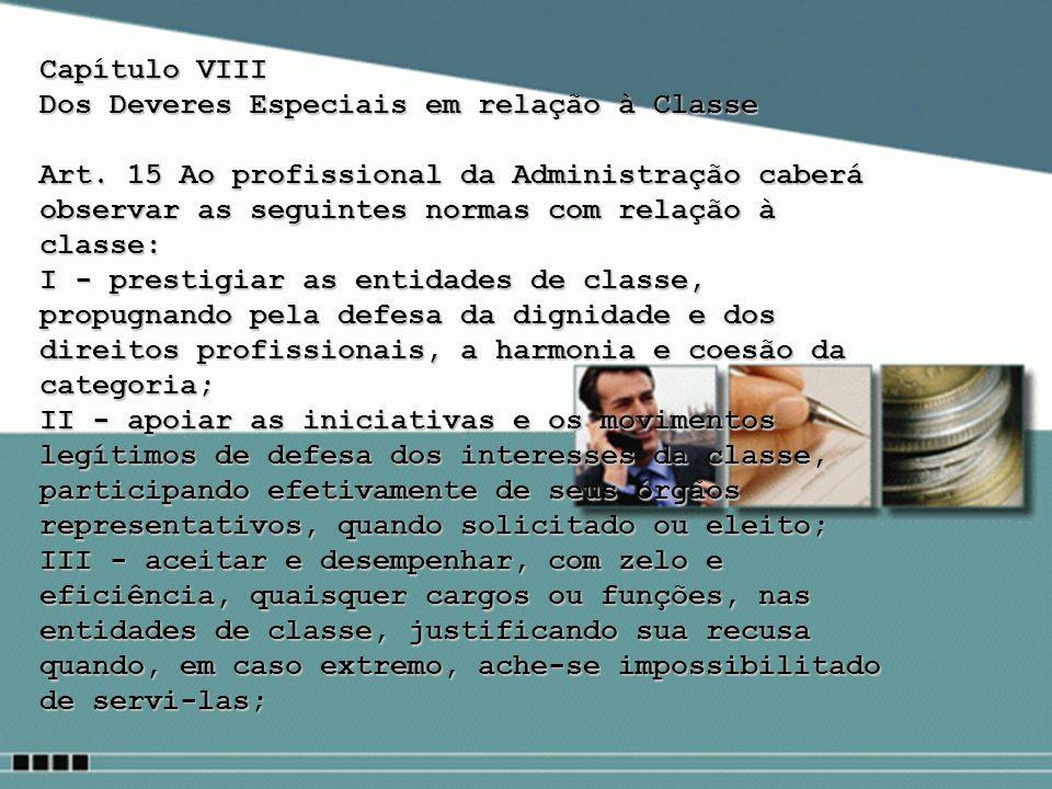 Capítulo VIII Dos Deveres Especiais em relação à Classe.