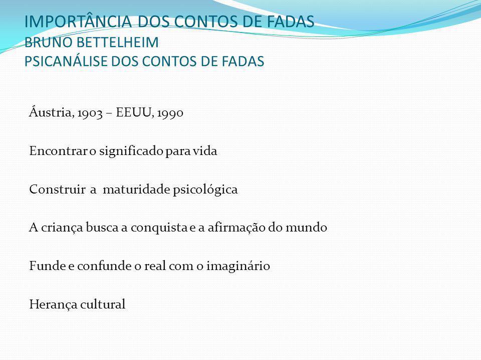 IMPORTÂNCIA DOS CONTOS DE FADAS BRUNO BETTELHEIM PSICANÁLISE DOS CONTOS DE FADAS