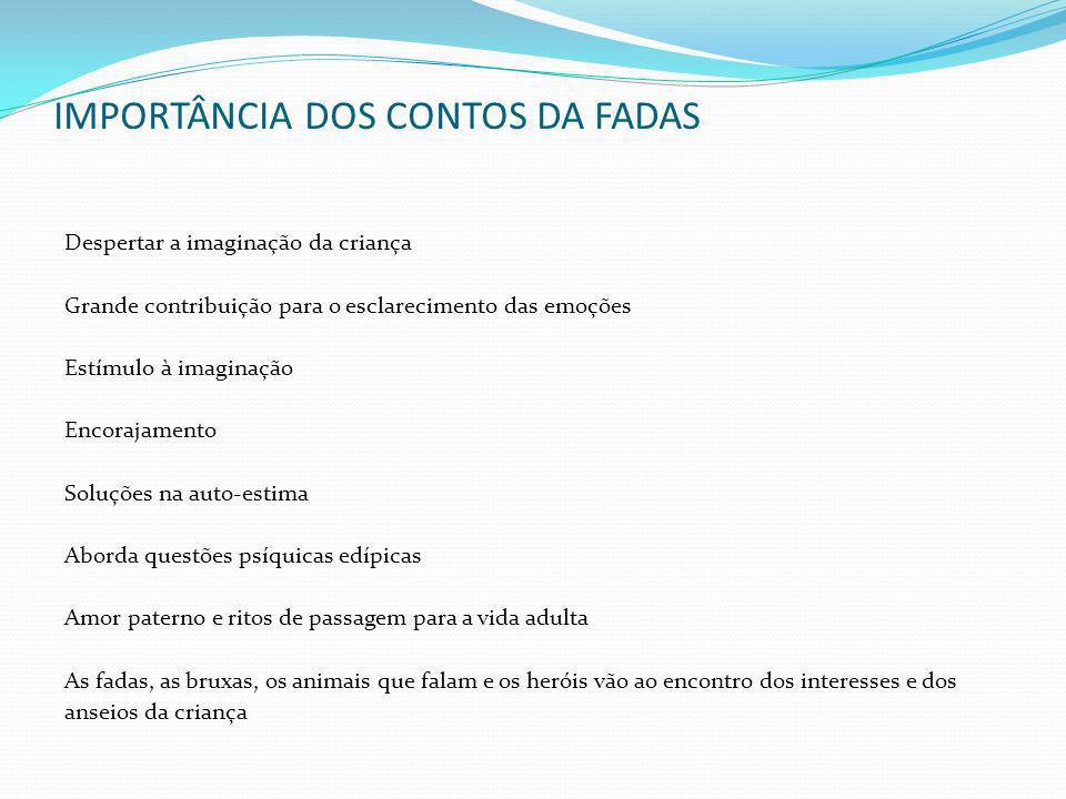 IMPORTÂNCIA DOS CONTOS DA FADAS