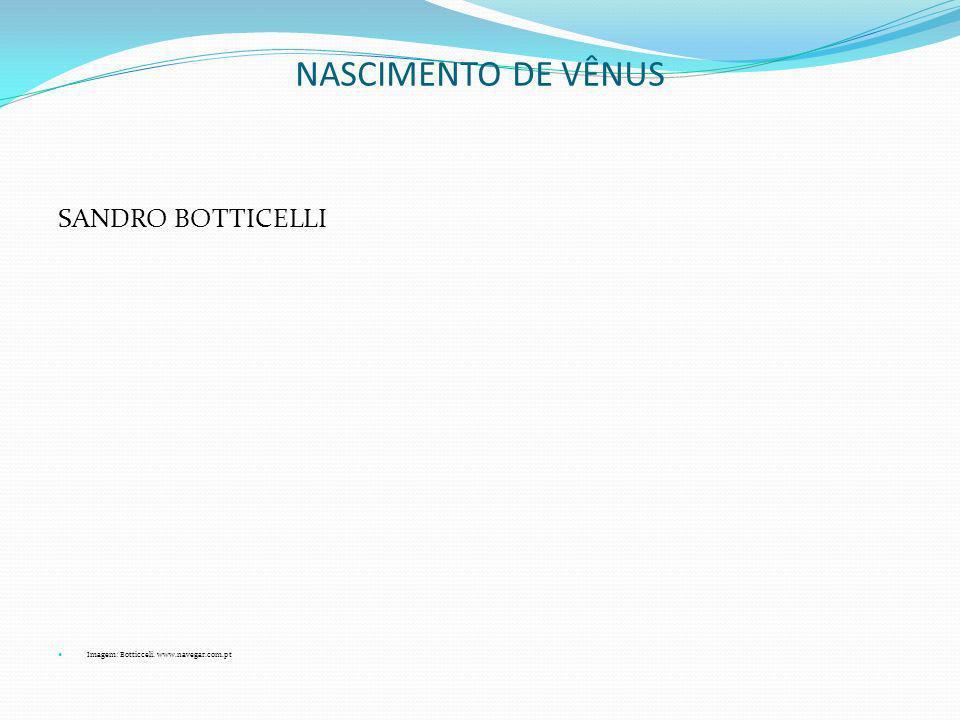 NASCIMENTO DE VÊNUS SANDRO BOTTICELLI