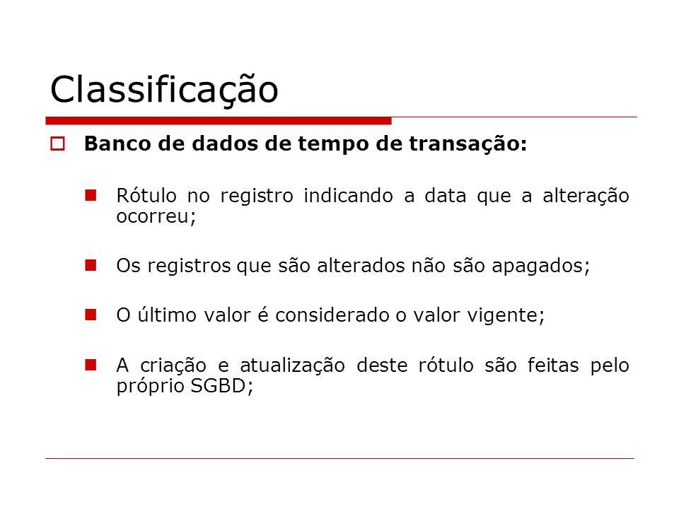 Classificação Banco de dados de tempo de transação: