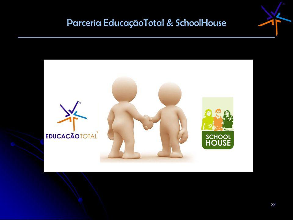 Parceria EducaçãoTotal & SchoolHouse ________________________________________________________________________
