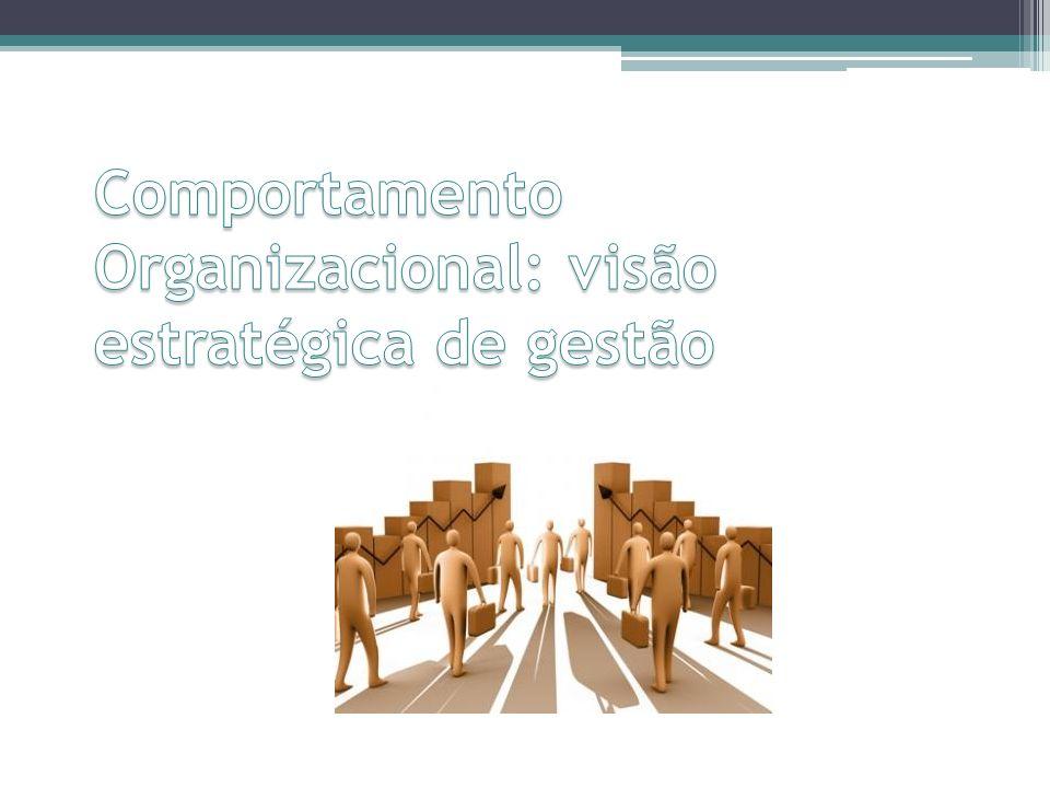 Comportamento Organizacional: visão estratégica de gestão