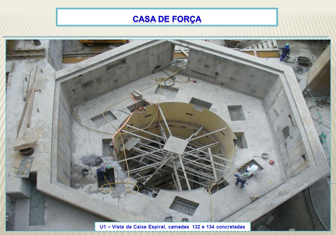 U1 – Vista da Caixa Espiral, camadas 132 e 134 concretadas