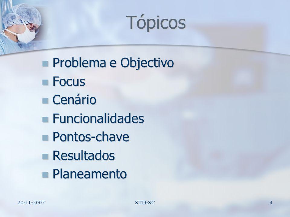 Tópicos Problema e Objectivo Focus Cenário Funcionalidades