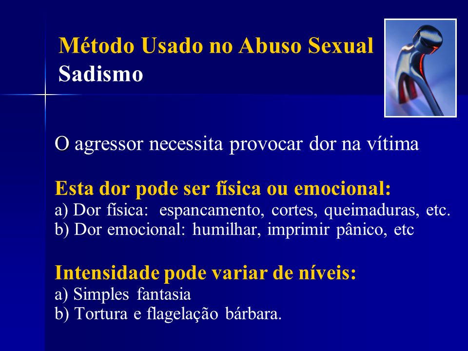 Método Usado no Abuso Sexual Sadismo