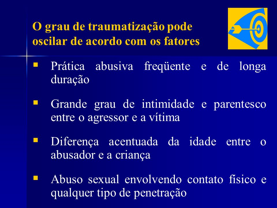 O grau de traumatização pode oscilar de acordo com os fatores