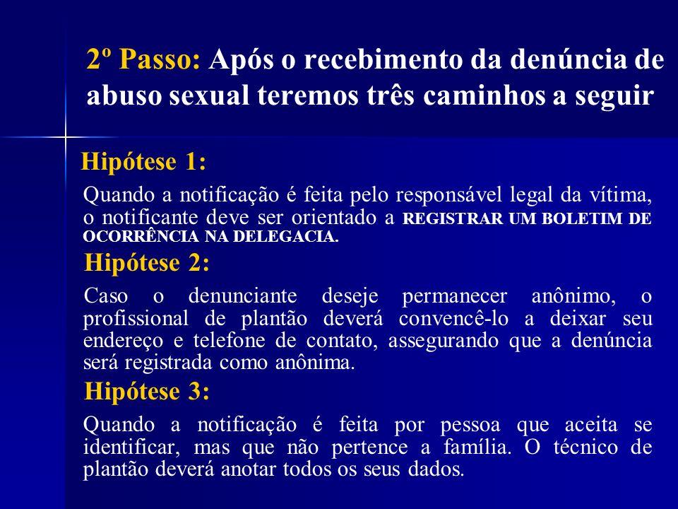 2º Passo: Após o recebimento da denúncia de abuso sexual teremos três caminhos a seguir