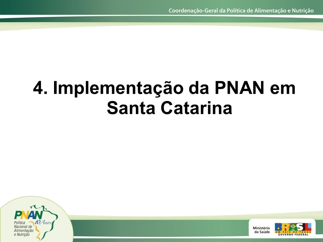 4. Implementação da PNAN em Santa Catarina