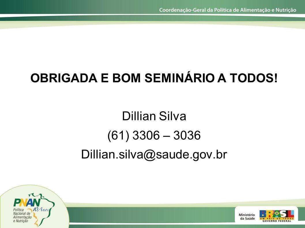 OBRIGADA E BOM SEMINÁRIO A TODOS