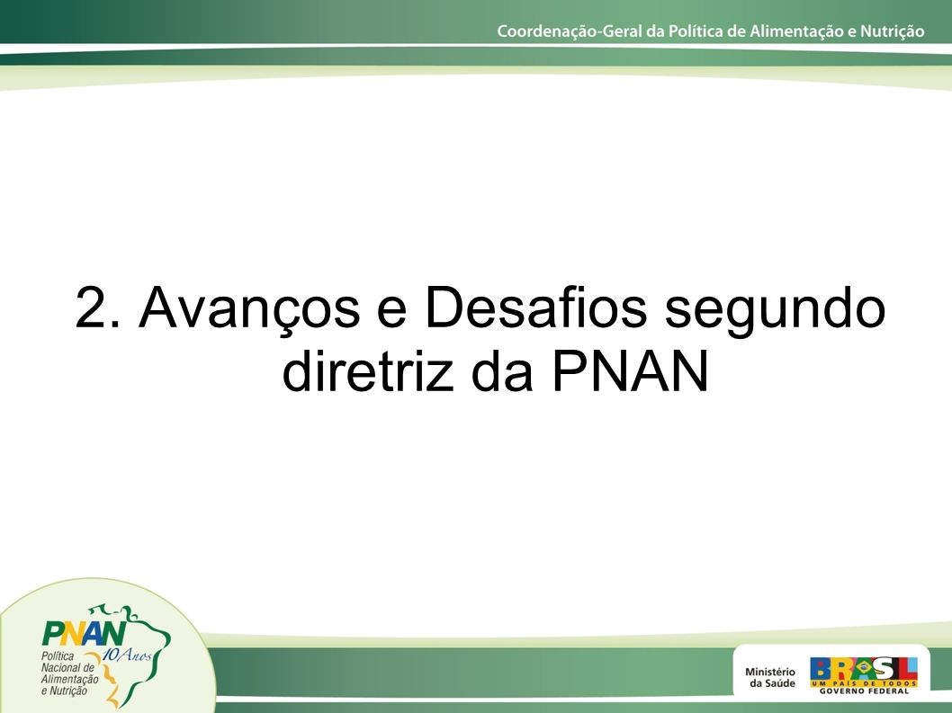 2. Avanços e Desafios segundo diretriz da PNAN
