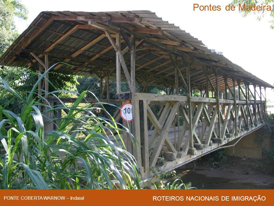 Pontes de Madeira ROTEIROS NACIONAIS DE IMIGRAÇÃO