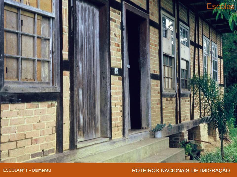 Escolas ESCOLA Nº 1 – Blumenau ROTEIROS NACIONAIS DE IMIGRAÇÃO