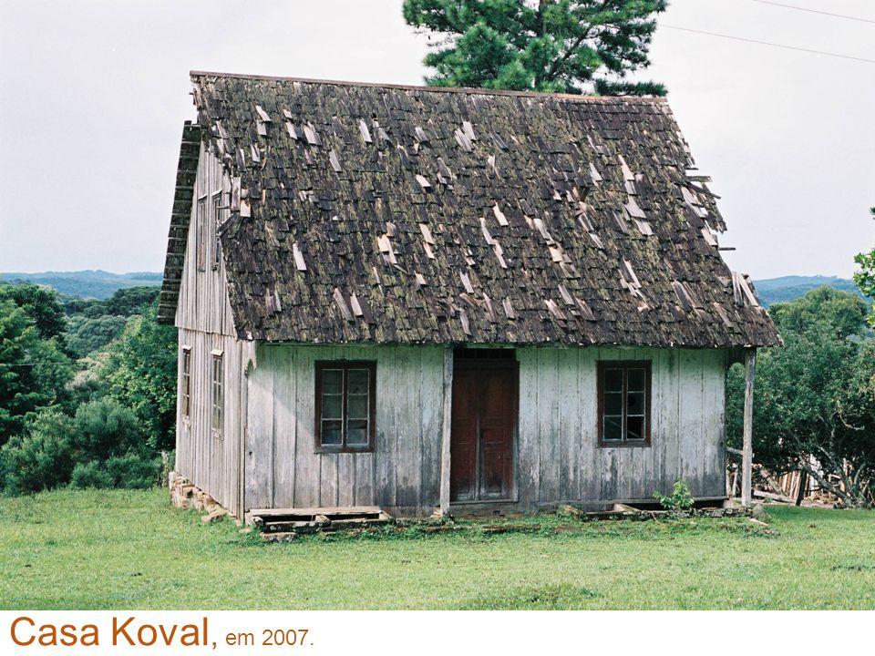 Casa Koval, em 2007.