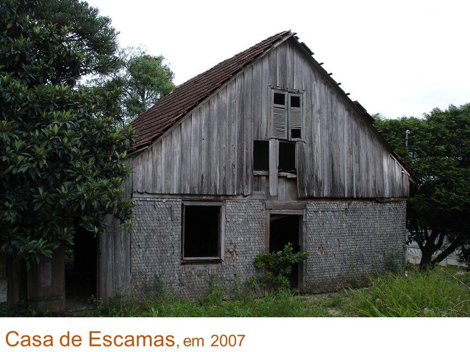 Casa de Escamas, em 2007