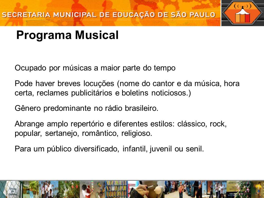 Programa Musical Ocupado por músicas a maior parte do tempo