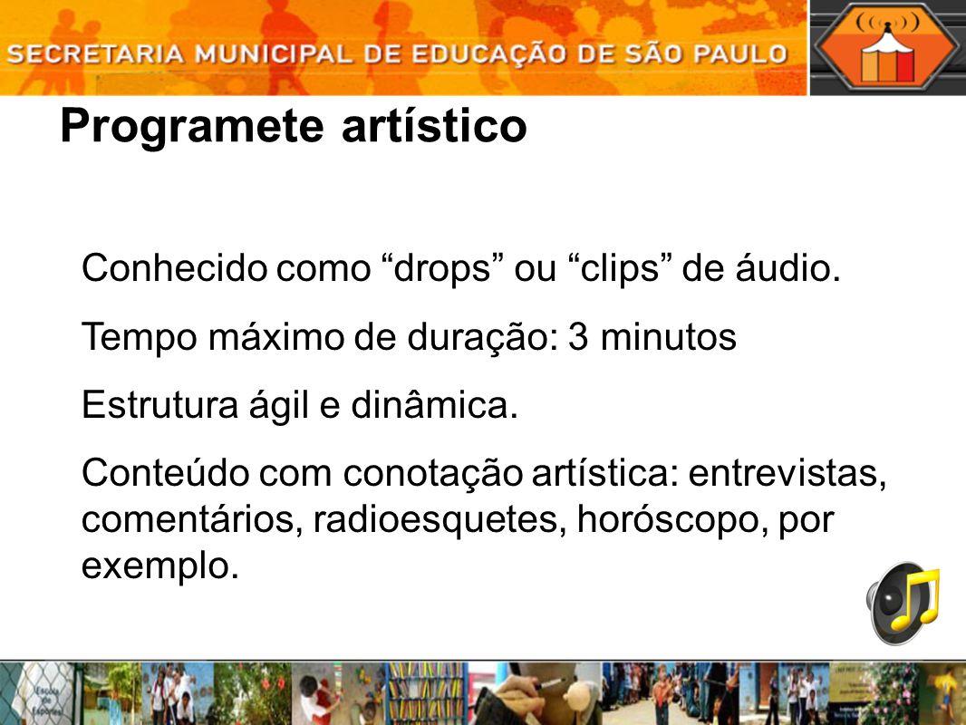 Programete artístico Conhecido como drops ou clips de áudio.